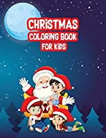Christmas Coloring Book for Kids: Family Coloring Book with Santa, Elves, Reindeers and Many More