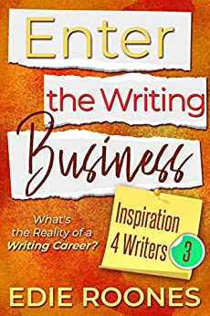 Enter the Writing Business (Inspiration 4 Writers Book 3) by [Edie Roones]
