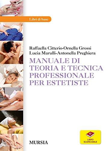 Manuale di teoria e tecnica professionale per estetiste. Con aggiornamento onlinne