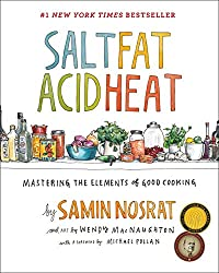 Salt, Fat, Acid, Heat: Mastering the Elements of Good Cooking Hardcover – April 25, 2017 by Samin Nosrat  (Author), Wendy MacNaughton  (Illustrator)