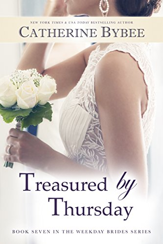Treasured by Thursday (Weekday Brides Book 7) (English Edition)