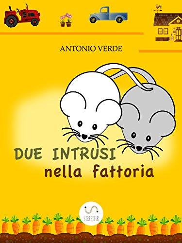 Due intrusi nella fattoria (Italian Edition)