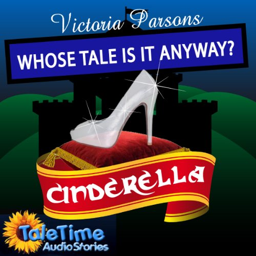 Cinderella: Whose Tale Is It Anyway? audiobook cover art