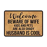 Front Door Mat Welcome Mat Welcome Beware of Wife Kids and Pets are Also Shady Husband is Cool Rubber Non Slip Backing Funny Doormat Indoor Outdoor Rug 23.6'(W) X 15.7'(L)
