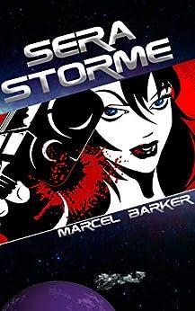 Sera Storme by [Marcel Barker]