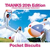 THANKS 20th Edition ~Pocket Biscuits Single Collection+