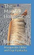 The Magical Horseshoes: Book Two (Pegacornicopia)