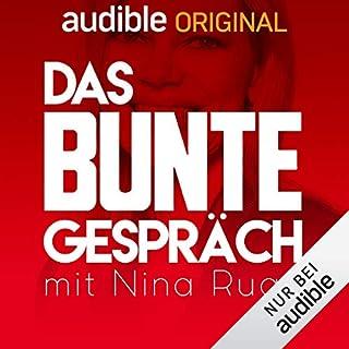 Das BUNTE Gespräch. Mit Nina Ruge (Original Podcast)                   Autor:                                                                                                                                 Das BUNTE Gespräch. Mit Nina Ruge                               Sprecher:                                                                                                                                 Nina Ruge                      Spieldauer: 12 Std.     27 Bewertungen     Gesamt 4,3
