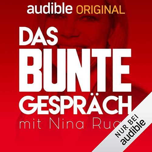 Das BUNTE Gespräch. Mit Nina Ruge (Original Podcast)                   Autor:                                                                                                                                 Das BUNTE Gespräch. Mit Nina Ruge                               Sprecher:                                                                                                                                 Nina Ruge                      Spieldauer: 12 Std.     23 Bewertungen     Gesamt 4,2