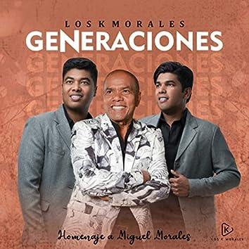 Generaciones (Homenaje a Miguel Morales)