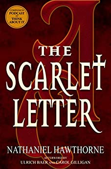 The Scarlet Letter (Warbler Classics Annotated Edition) by [Nathaniel Hawthorne, Ulrich Baer, Carol Gilligan]