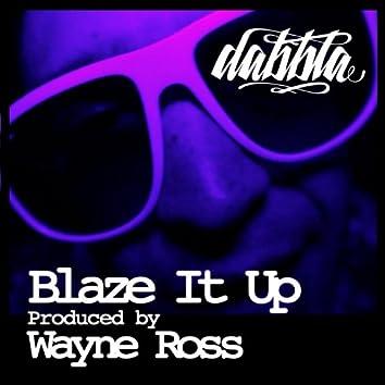 Blaze It Up (Produced By Wayne Ross)