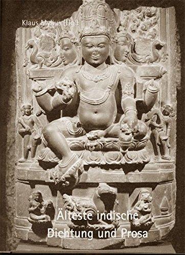 Älteste indische Dichtung und Prosa. Vedische Hymnen, Legenden, Zauberlieder, philosophische und ritualistische Lehren