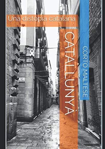 Catallunyà: Una distopia catalana