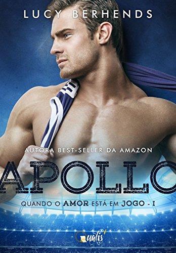 Apollo: Quando o amor está em jogo (Jogadores de Futebol Livro 1)