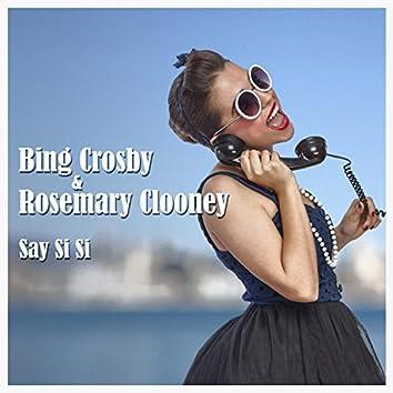 Bing Crosby & Rosemary Clooney - Say Si Si