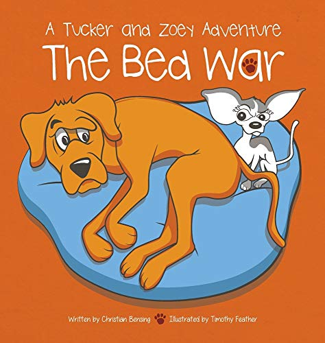 The Bed War: A Tucker and Zoey Adventure