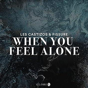 When You Feel Alone