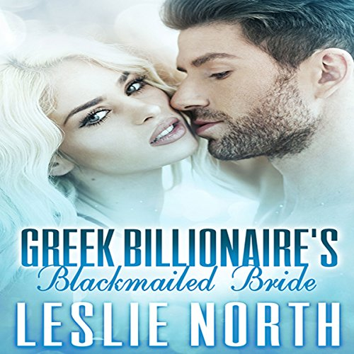 Greek Billionaire's Blackmailed Bride audiobook cover art