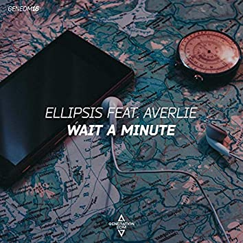 Wait a Minute (feat. Averlie)