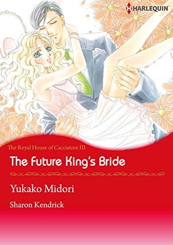 The Future King's Bride: Harlequin comics (The Royal House fo Cacciatore Book 3) (English Edition)