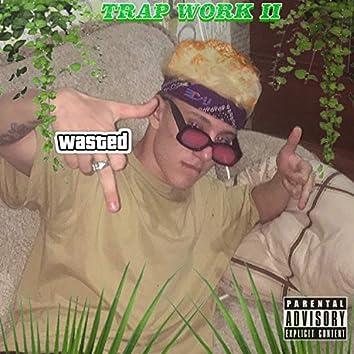 Trap Work 2