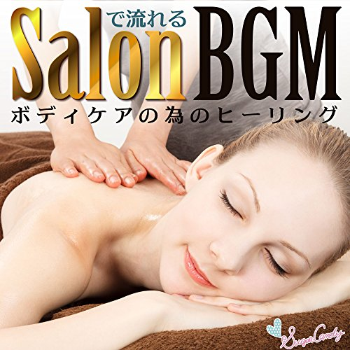 BGM for Salon Healing for Bodycare