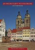 Lutherstadt Wittenberg: Der Stadtführer (STEKO-Stadtführer)