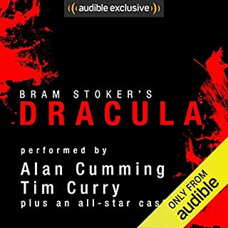 Dracula [Audible Edition]                   By:                                                                                                                                 Bram Stoker                               Narrated by:                                                                                                                                 Alan Cumming,                                                                                        Tim Curry,                                                                                        Simon Vance,                   and others                 Length: 15 hrs and 28 mins     297 ratings     Overall 4.5