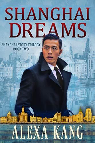 Shanghai Dreams: (Shanghai Story Book Two) A WWII Drama Trilogy (English Edition)