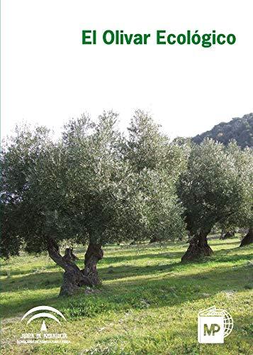 El olivar ecológico (Spanish Edition)