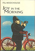 Joy In The Morning (Everyman's Library P G WODEHOUSE) by P.G. Wodehouse (14-Mar-2002) Hardcover