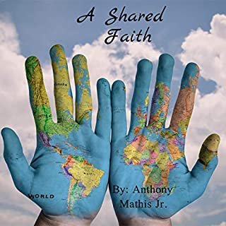 A Shared Faith: Exploring the Commonality in All Religions cover art