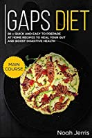GAPS Diet: MAIN COURSE - 80 + Quick and Easy to Prepare at Home Recipes to Heal Your GUT and Boost Digestive Health (Leaky Gut and Gastrointestinal Effective Approach)