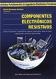Componentes electrónicos resistivos.: Estudio funcional de características, análisis comparativo, Hojas de Datos y aplicaciones númericas desarrolladas: 18 (Ingeniería)