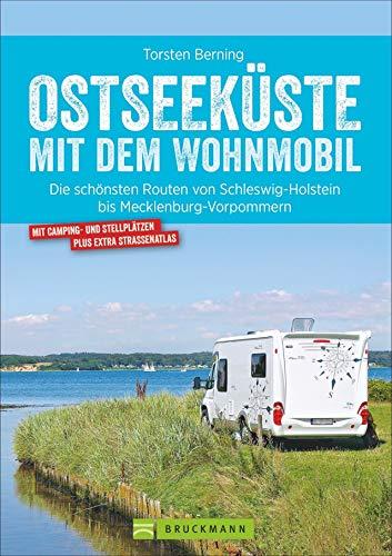 Bruckmann Wohnmobil-Guide: Ostseeküste mit dem Wohnmobil. Routen in Schleswig-Holstein und Mecklenburg-Vorpommern. Camping- und...
