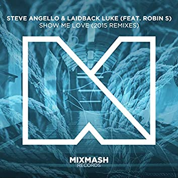 Show Me Love (2015 Remixes)