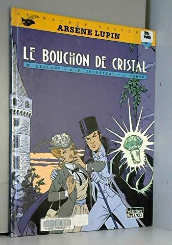 ARSENE LUPIN TOME1 : LE BOUCHON DE CRISTAL