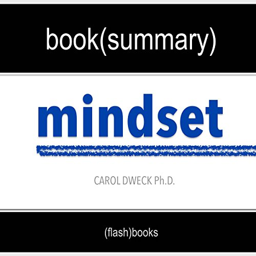 Summary of 'Mindset: The New Psychology of Success' by Carol Dweck | Book Summary Includes Analysis cover art
