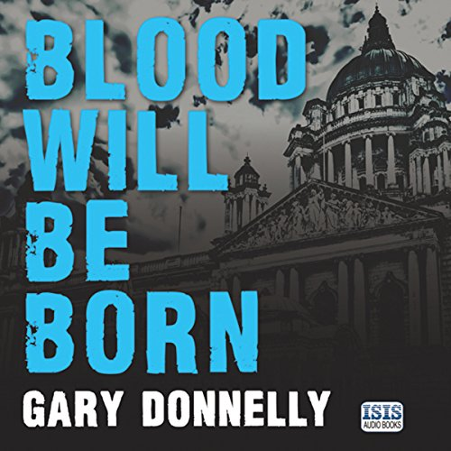 Blood Will Be Born audiobook cover art