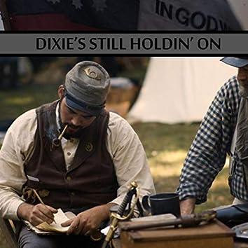 Dixie's Still Holdin' On