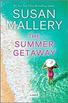 The Summer Getaway: A Novel by [Susan Mallery]