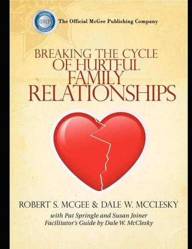 Compare Textbook Prices for Breaking the Cycle of Hurtful Family Relationships  ISBN 9781515028918 by McGee, Robert S