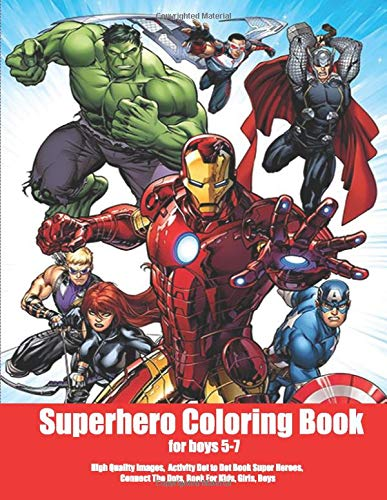 Superhero Coloring Book for Boys 5-7: High Quality Images,  Activity Dot to Dot Book Super Heroes,…