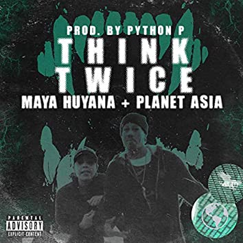 THiNK TWiCE (feat. Planet Asia)