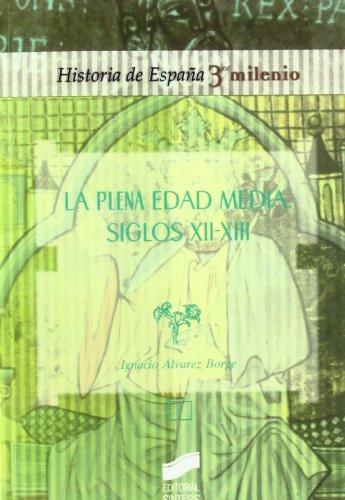La plena Edad Media: siglos XII-XIII: 1082014 (Historia de España, 3er milenio)