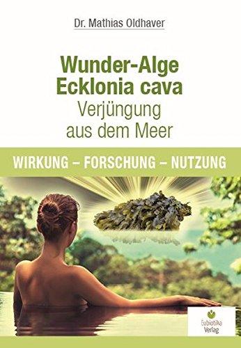 Wunder-Alge Ecklonia cava - Verjüngung aus dem Meer: Wirkung - Forschung - Nutzung