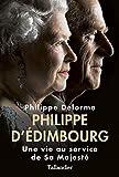Philippe d'Edimbourg - Une vie au service de Sa Majesté
