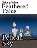Avian Kingdom Feathered Tales: Pelican Sky