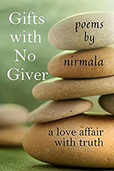 Gifts With No Giver: A Love Affair With Truth by [Nirmala]